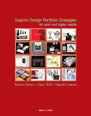 Graphic Design Portfolio Strategies for Print and Digital Media By Rowe, Robert/ Will, Gary/ Linton, Harold