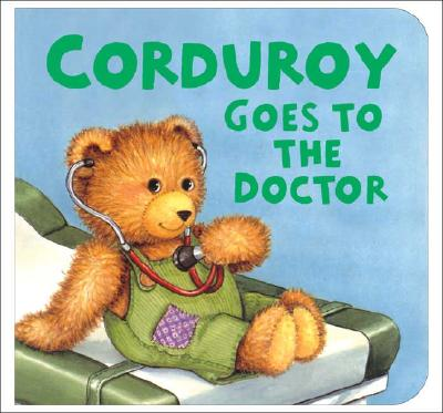 Corduroy Goes To The Doctor By Freeman, Don/ McCue, Lisa (ILT)